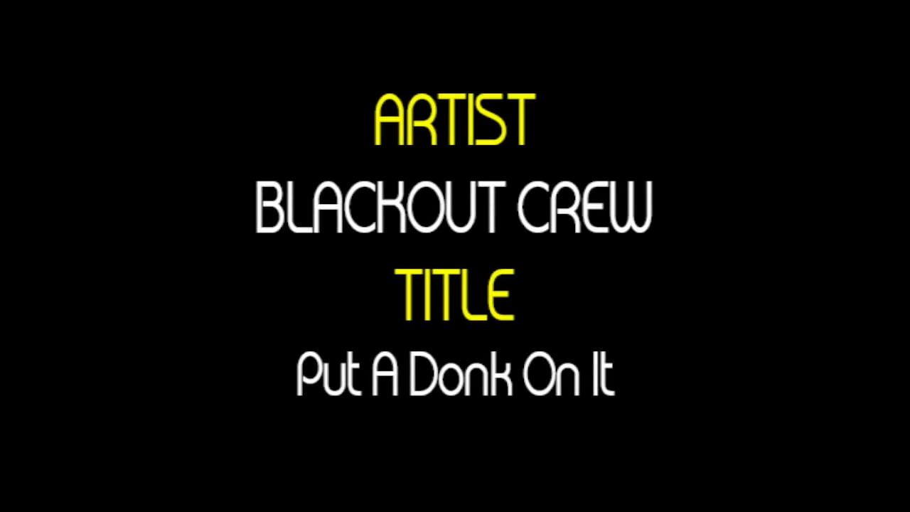 Blackout Crew Put A Donk On It Vimeo Thumbnail